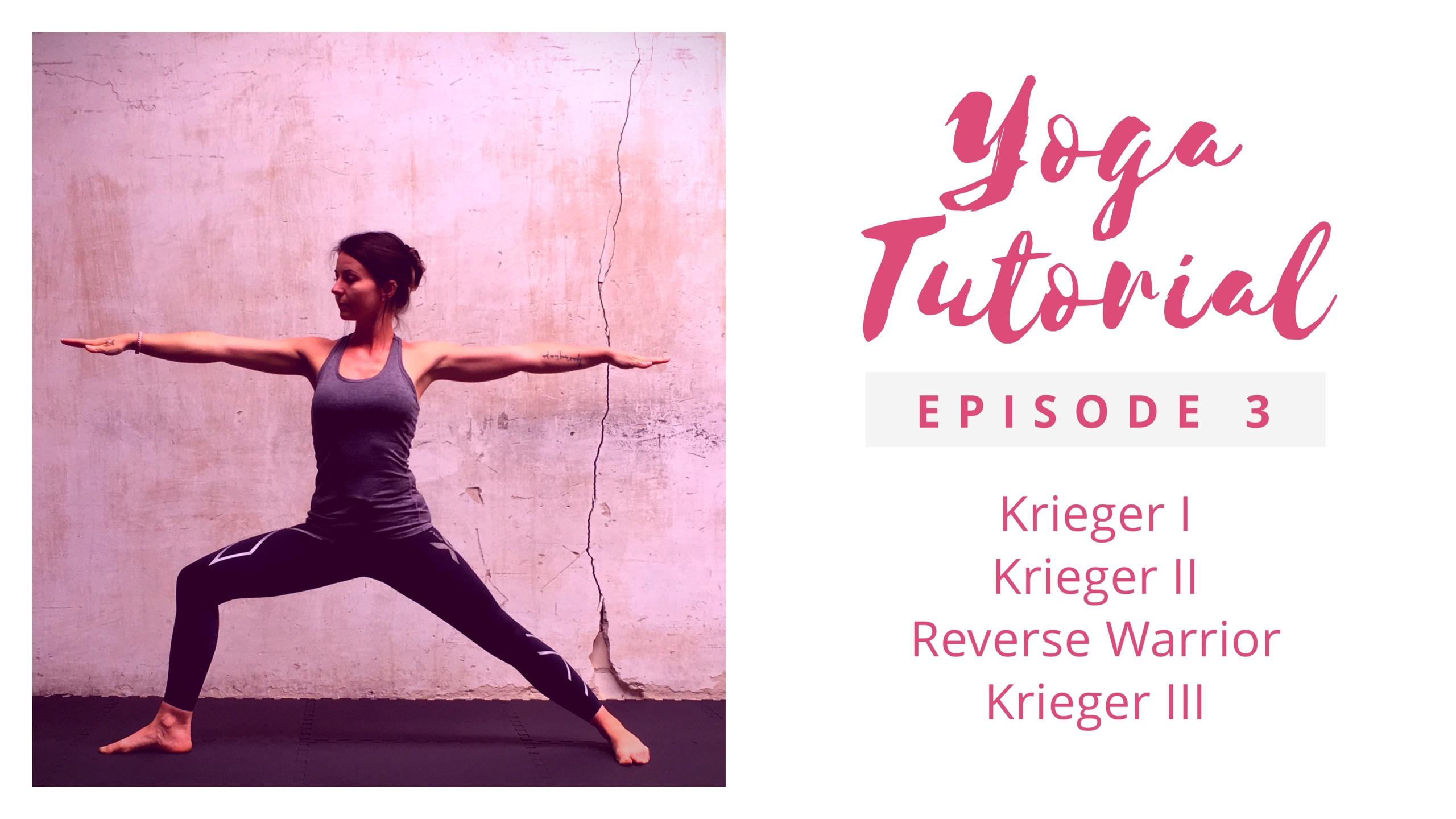Yoga Tutorial 3 – Krieger I,II, Reverse & Krieger III