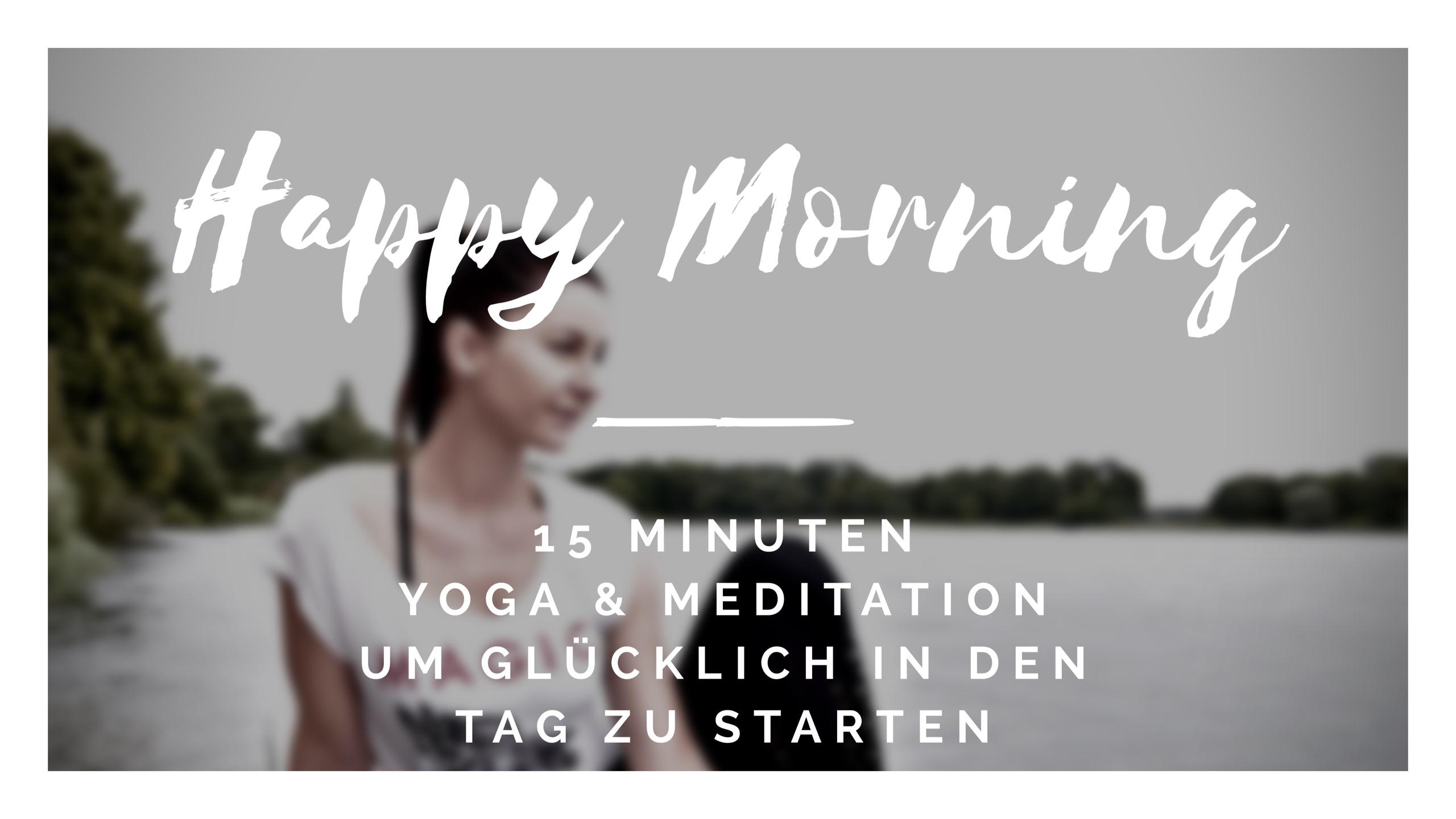 Happy Morning Yoga Flow│ Yoga für Anfänger │15 Minuten│Yoga & Meditation