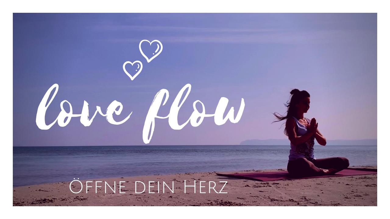 Love Flow │ Öffne dein Herz